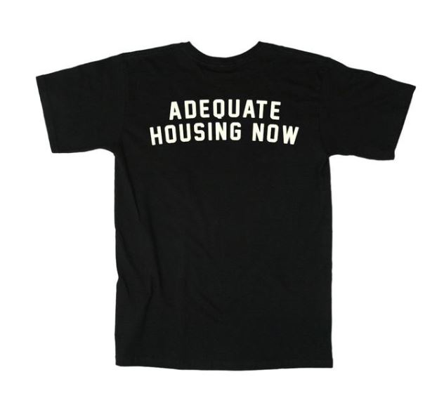 Homeless Toronto Adequate Housing Now Tee, $25, Photo Cred Homeless Toronto